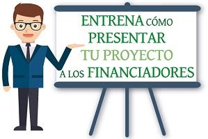 Aprende cómo presentar tu proyecto a los financiadores