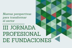 Más de 110 fundaciones inscritas a la III Jornada Profesional de Fundaciones