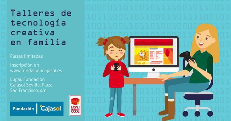 La Fundación Cajasol organiza los 'Talleres de Tecnología Creativa en Familia'