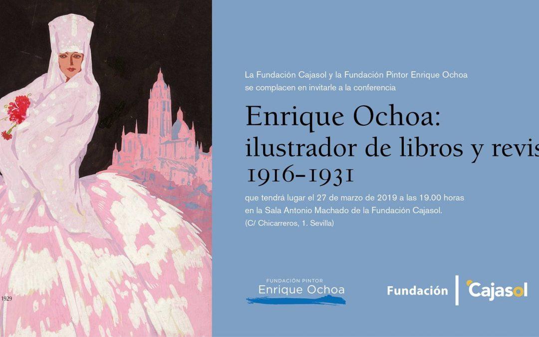 Sevilla. Conferencia-Coloquio «Enrique Ochoa: ilustrador de libros y revistas, 1916-1931»