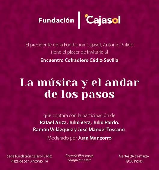 """Sevilla. """"Encuentro Cofradiero Cádiz-Sevilla. La Música y el andar de los pasos"""""""