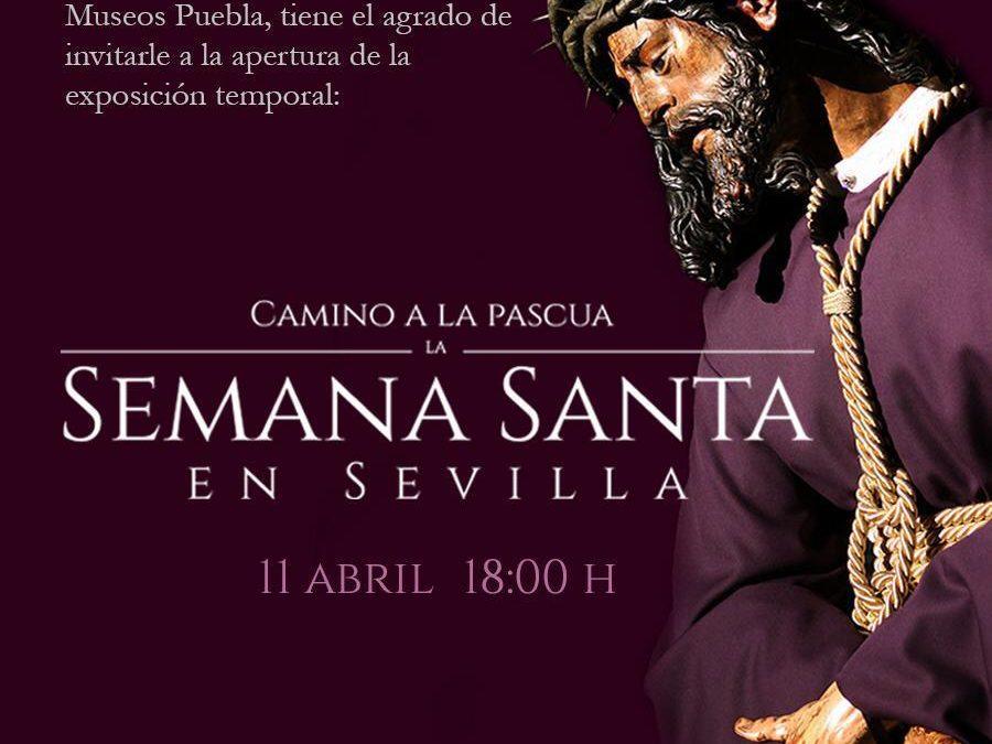 CEU Andalucía coorganiza la exposición 'Camino hacia la Pascua. La Semana Santa en Sevilla' en la ciudad de Puebla en México