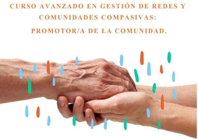Abierto el plazo de matriculación para el Curso Avanzado en Gestión de redes y comunidades compasivas: Promotor/a de la comunidad