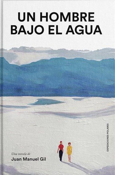 """Juan Manuel Gil publica la novela """"Un hombre bajo el agua"""""""