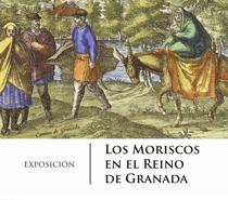 La Fundación El legado Andalusí presenta la exposición 'Los Moriscos en el Reino de Granada'