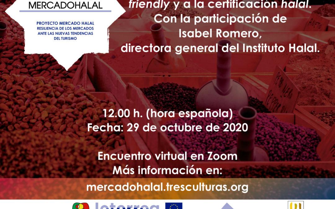 Tres Culturas organiza el I Foro Participativo Online del proyecto 'Mercado Halal: resiliencia de los mercados ante las nuevas tendencias del turismo'