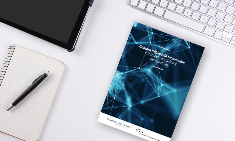 Cremades & Calvo-Sotelo y CTA publican el primer informe sobre Compra Pública de Innovación en Andalucía